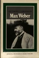 Cover of: Max Weber | Anthony T. Kronman