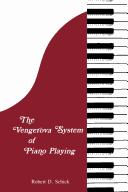 The Vengerova system of piano playing by Robert D. Schick