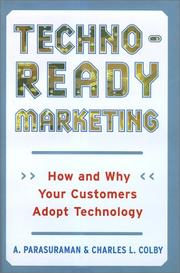 Cover of: Techno-Ready Marketing  | A. Parasuraman, Charles L. Colby