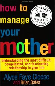Cover of: How to Manage Your Mother | Alyce Faye Cleese