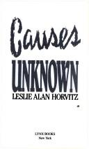 Cover of: Causes unknown | Leslie Alan Horvitz