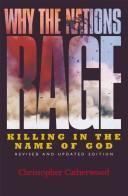 Cover of: Why the nations rage: killing in the name of God