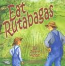 Cover of: Eat rutabagas