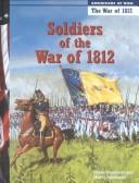 Cover of: Soldiers of the War of 1812 | Diane Smolinski
