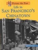 Cover of: Life in San Francisco's Chinatown