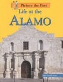 Cover of: Life at the Alamo