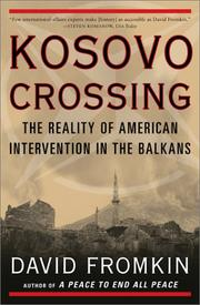 Cover of: Kosovo crossing: The Reality of American Intervention in the Balkans