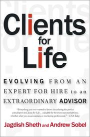Cover of: Clients for Life: Evolving from an Expert-for-Hire to an Extraordinary Adviser