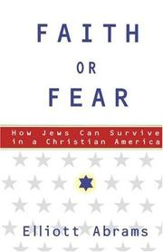 Faith or fear by Elliott Abrams