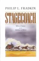 Cover of: Stagecoach: Wells Fargo and the American West