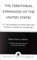Cover of: The territorial expansion of the United States