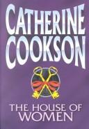Cover of: The house of women | Catherine Cookson