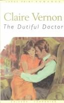 Cover of: The dutiful doctor