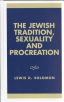 Cover of: The Jewish tradition, sexuality, and procreation