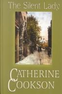 Cover of: The silent lady | Catherine Cookson