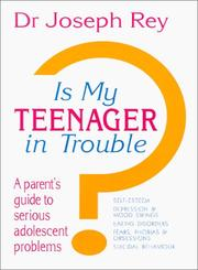 Cover of: Is My Teenager in Trouble? | Joseph Rey