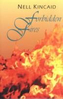 Cover of: Forbidden fires | Nell Kincaid
