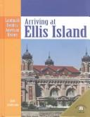 Cover of: Arriving at Ellis Island | Dale Anderson