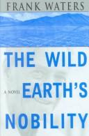 Cover of: The wild earth's nobility
