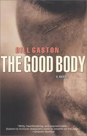 Cover of: The Good Body | Bill Gaston