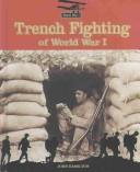 Cover of: Trench fighting of World War I | Hamilton, John