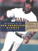 Cover of: The History of the San Francisco Giants