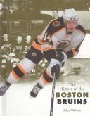 The History of the Boston Bruins by Nichols, John