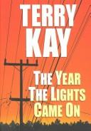 Cover of: year the lights came on | Terry Kay
