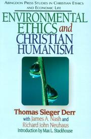 Cover of: Environmental ethics and Christian humanism | Derr, Thomas Sieger