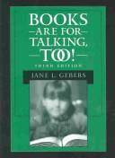 Cover of: Books are for talking, too! | Jane L. Gebers