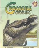 Cover of: Crocodile crossing | Schuyler Bull