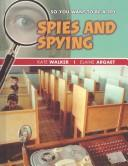Cover of: So you want to be a spy? | Kate Walker