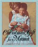 Cover of: A Christmas gift for Mama