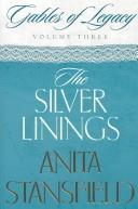 Cover of: The silver linings | Anita Stansfield