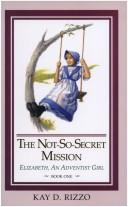 Cover of: The not-so-secret mission
