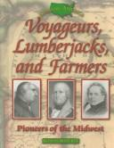 Cover of: Voyageurs, lumberjacks, and farmers: pioneers of the Midwest