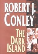 Cover of: The dark island | Robert J. Conley