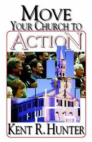 Cover of: Move Your Church to Action | Kent, R. Hunter