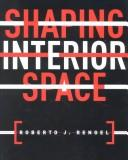 Cover of: Shaping interior space | Roberto J. Rengel