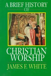 Cover of: A brief history of Christian worship