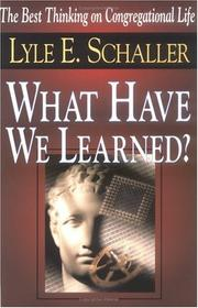 Cover of: What Have We Learned?: Lessons for the Church in the Twenty-First Century