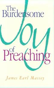 Cover of: The burdensome joy of preaching