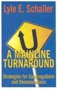 Cover of: A Mainline Turnaround: Strategies For Congregations And Denominations