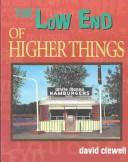 Cover of: The low end of higher things