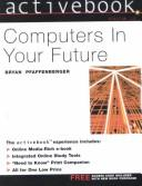 Cover of: Computers in your future | Bryan Pfaffenberger