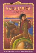 Cover of: Sacajawea: Her True Story