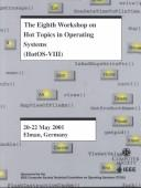 Cover of: Eighth Workshop on Hot Topics in Operating Systems | Workshop on Hot Topics in Operating Systems (8th 2001 Elmau, Germany)