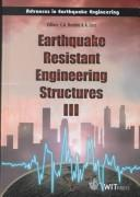 Cover of: Earthquake resistant engineering structures III |