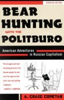 Cover of: Bear hunting with the Politburo | A. Craig Copetas