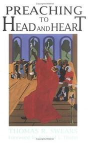 Cover of: Preaching to head and heart | Thomas R. Swears